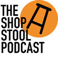 The Shop Stool Podcast show