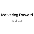 Marketing Forward Podcast show