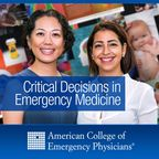 ACEP Critical Decisions in Emergency Medicine show