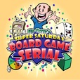 Flip Florey's Super Saturday Board Game Serial | A podcast about the fun in BoardGames show