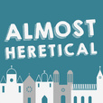 Almost Heretical show