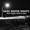 Dark Winter Nights: True Stories from Alaska show