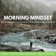 Morning Mindset Daily Christian Devotional show