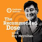 The Recommended Dose with Ray Moynihan show