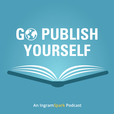 Go Publish Yourself: An IngramSpark Podcast show