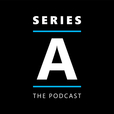 Series A - The Podcast show