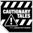 CAUTIONARY TALES: Jason Pettigrew show