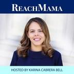 Reach Mama Podcast show