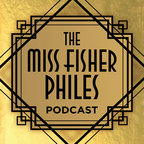 The Miss Fisher Philes Podcast show
