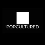 POPCULTURED show