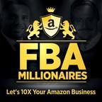FBA Millionaires - Lets 10X Your Amazon FBA Business show