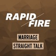 Rapid Fire, Marriage Straight Talk: No Sugarcoating, No Protecting Egos, Just Man to Man show