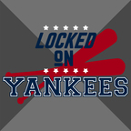 Locked On Yankees - Daily Podcast On The New York Yankees show