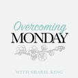 Overcoming Monday with Sharie King show