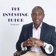 The Investing Tutor Podcast  show