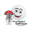 Those Weekend Golf Guys show