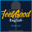 The Feel Good English Podcast show