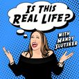 Is This Real Life? With Mandy Slutsker show