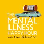 Mental Illness Happy Hour show