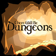 There Will Be Dungeons show