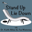 Stand Up Lie Down  with Joe Matarese and Dr. Keith Ablow show
