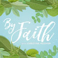 By Faith with Christine Hoover show