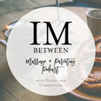 IMbetween Podcast on Marriage, Parenting, Faith, and Everything In Between show