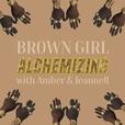 Brown Girl Alchemizing show