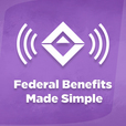 Federal Benefits Made Simple Podcast show