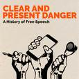 Clear and Present Danger - A history of free speech show