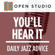 You'll Hear It - Daily Jazz Advice show