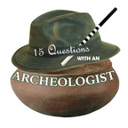 15 Questions With An Archeologist show