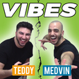 VIBES w/ Teddy & Medvin show