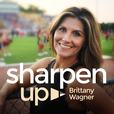 Sharpen Up with Brittany Wagner show