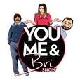 You, Me & Bri Show show