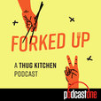 Forked Up: A Thug Kitchen Podcast show