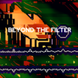 Beyond the Filter show