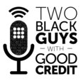 Financially CLEAN-Two Black Guys With Good Credit show