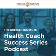 Kresser Institute Health Coach Success Series show