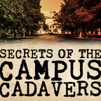 Secrets of the Campus Cadavers show