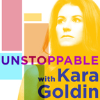 Unstoppable with Kara Goldin | A Conversation with Change Makers show