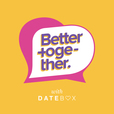 Better Together with Datebox show