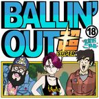 Ballin' Out Super show