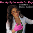 Beauty Bytes with Dr. Kay: Secrets of a Plastic Surgeon™ show