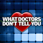 The What Doctors Don't Tell You Podcast show