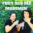 They See Me Mommin' Podcast show