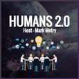 Humans 2.0 - Evolve to the Next Level show