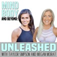Mind, Body and Beyond: Unleashed. with Taylor and Megan show