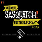 The Official Sasquatch! Festival Podcast with John Norris show
