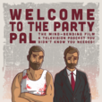 Welcome To The Party Pal: The Mind-Bending Film & Television Podcast You Didn't Know You Needed! show